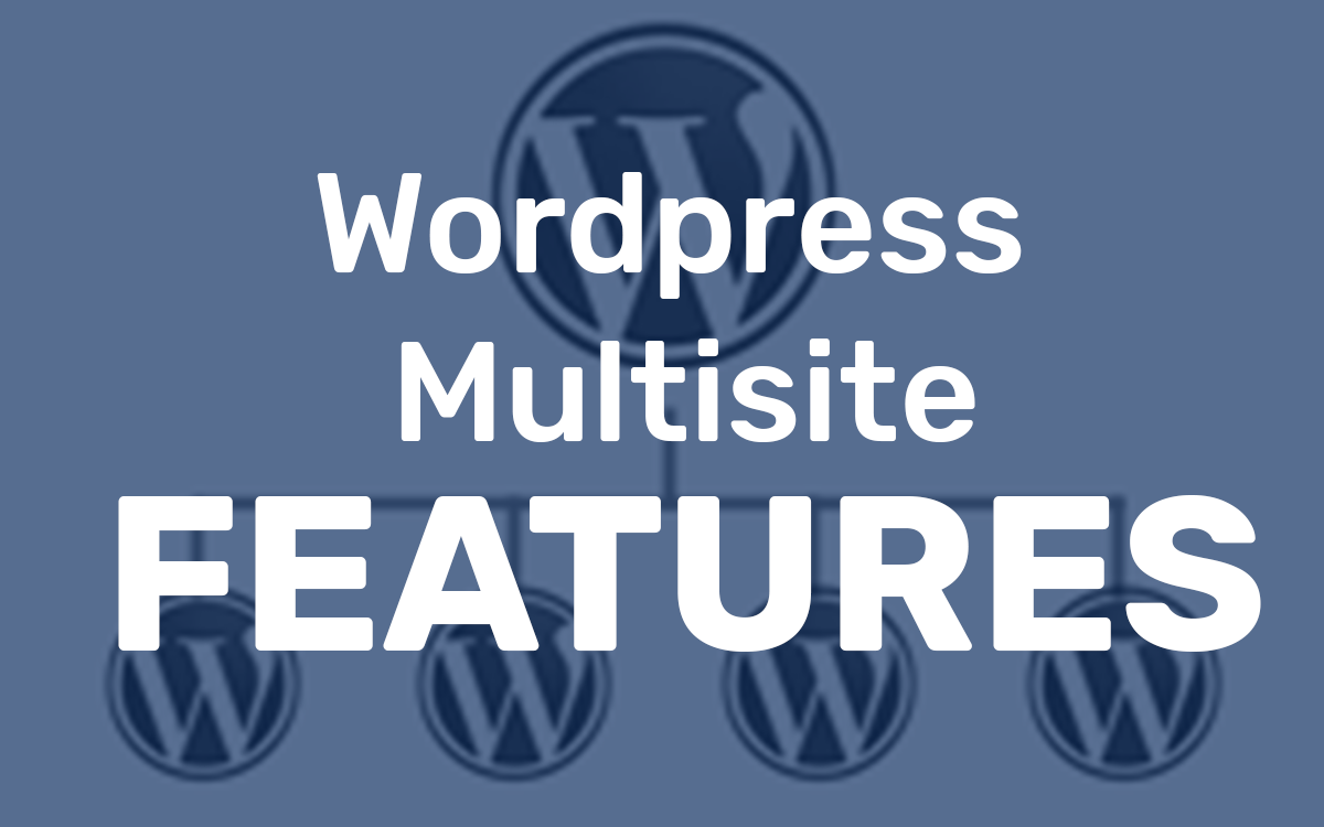 Wordpress Multisite Features