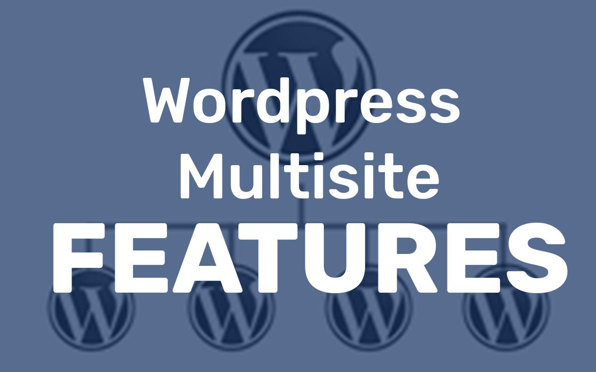 Wordpress Multisite Features