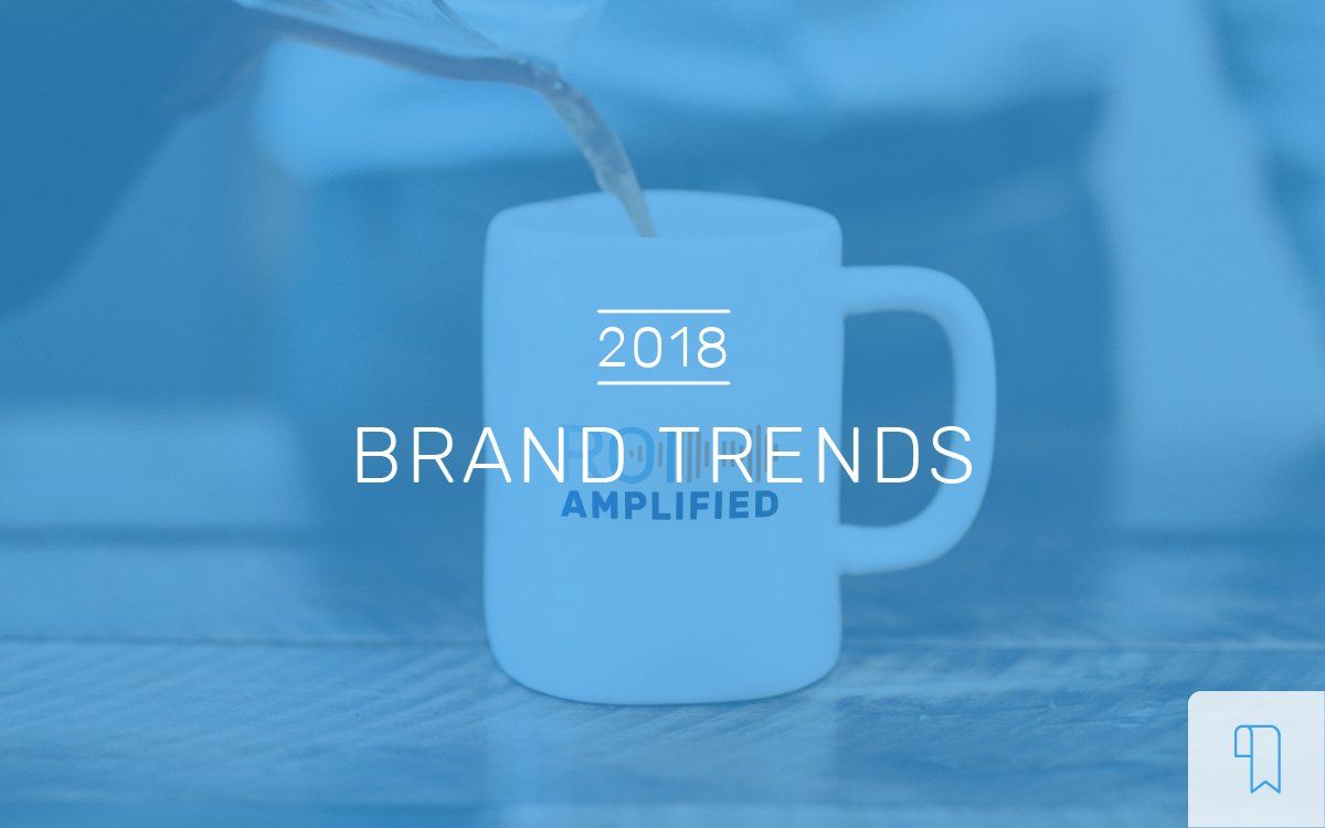 Branding Trends 2018