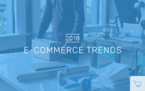 Ecommerce Trends in 2018