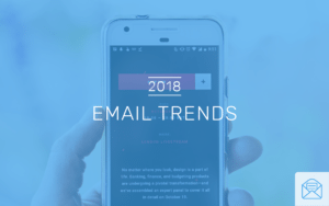 2018 email marketing trends